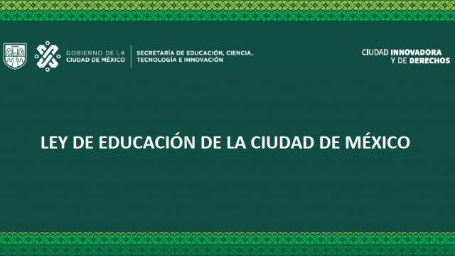 LEY DE EDUCACIÓN CDMX